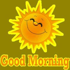 Good Morning by Heather Gill Good Morning Smiley, Cute Good Morning Quotes, Good Morning Gif, Good Morning Messages, Good Morning Good Night, Good Night Quotes, Good Morning Wishes, Good Morning Images, Good Afternoon
