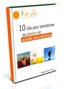 """Votre guide offert : """"10 clés pour transformer sa passion en activité rémunératrice."""" - inclus l'accès à d'autres ressources gratuites."""