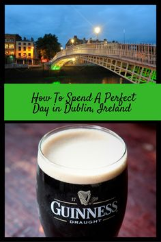 How to spend a perfect day in Dublin, Ireland!