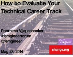How to Evaluate Your Technical Career Track by Poornima Vijayashanker via slideshare