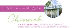 A chic seasonal restaurant that embodies Australia's everyday elegance.  http://www.divineliving.com/magazine/taste-of-the-place-chiswick/