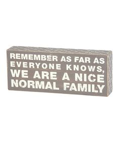 Look what I found on #zulily! Gray 'Normal Family' Box Sign #zulilyfinds