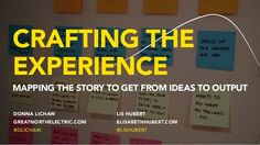 Crafting the Experience: Mapping the Story to Get from Ideas to Output