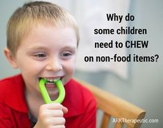 Does your child chew on shirt sleeves, pencils, etc?