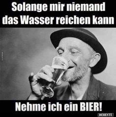 Bier – home acssesories Funny Slogans, Funny Quotes, Funny Memes, Word Pictures, Funny Pictures, Funny Lyrics, Funny Pix, Best Vibrators, Man Humor
