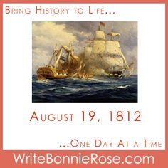 Timeline Worksheet: August 19, 1812, War of 1812 Battle. On August 19, 1812, the USS Constitution defeated the HMS Guerriere.  While not a crucial battle of the War of 1812, it provided a very important moral boost to the US Navy by proving that the British Royal Navy was not invincible. We're going to see what terms referring to parts of ships we can find in today's word search.
