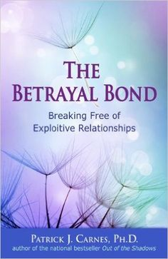The Betrayal Bond: Breaking Free of Exploitive Relationships - Kindle edition by Patrick Carnes Ph.D.. Health, Fitness & Dieting Kindle eBooks @ Amazon.com.