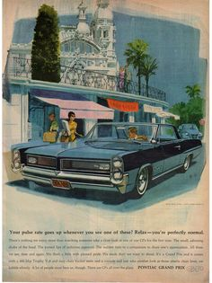 "Vintage and original 1964 Pontiac Grand Prix paper print ad from 1963 magazine. This ad shows a blue Grand Prix. Reads, ""Your pulse rate goes up whenever you see one of these? Relax--you're perfectly"