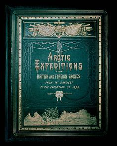 Arctic Expeditions from British and Foreign Shores: from the Earliest Times to the Expedition of 1875-76.