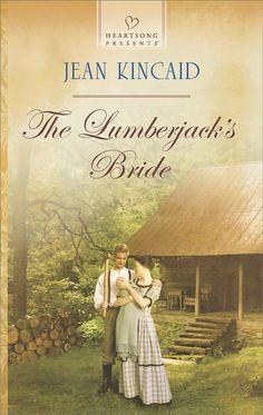 Jean Kincaid - The Lumberjack's Bride / https://www.goodreads.com/book/show/23522248-the-lumberjack-s-bride?from_search=true&search_version=service