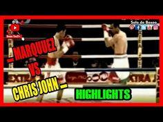 J.M. MARQUEZ VS CHRIS JOHN ▬ HIGHLIGHTS Mexican Boxers, Boxing Highlights, Chris John, Tv, Youtube, Twitter, Instagram, Facebook, Boxing
