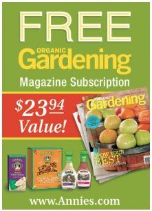Free subscription to Organic Gardening with purchase of two Annie's products. Expires 5/31/12