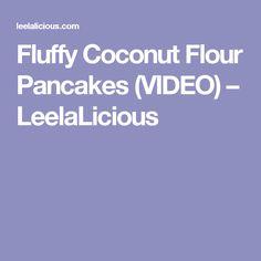 Fluffy Coconut Flour Pancakes (VIDEO) – LeelaLicious