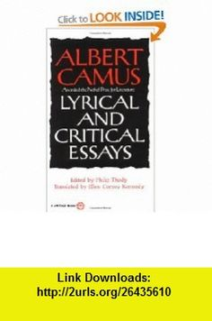 Lyrical and Critical Essays (9780394708522) Albert Camus, Philip Thody, Ellen Conroy Kennedy , ISBN-10: 0394708520  , ISBN-13: 978-0394708522 ,  , tutorials , pdf , ebook , torrent , downloads , rapidshare , filesonic , hotfile , megaupload , fileserve
