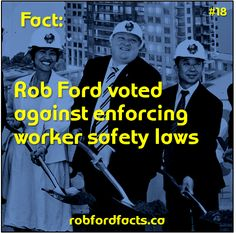 Fact Rob Ford voted against enforcing worker safety laws Rob Ford, Toronto City, Law, Safety, Facts, Security Guard, Truths