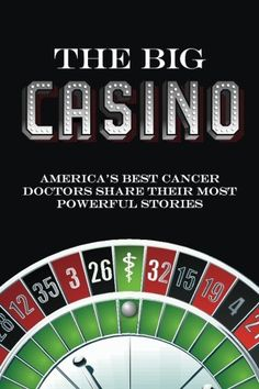 The Big Casino: America's best cancer doctors share their most powerful stories by Vincent Coppola.