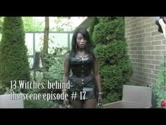 13 Witches: Behind The Scene Episode # 17  13 Sisters who use to practice paganism, centuries ago (1700's) were wrongfully accused of being witches.    They were punished, tortured, and burnt alive by their love ones.    They are reincarnated into present day in a different form and must have their revenge...Sexy and dark, with comedic timing.