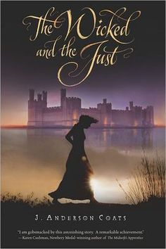 The Wicked and the Just - J. Anderson Coats  excellent young adult book