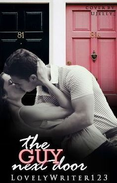 """The Guy Next Door"" by LovelyWriter123 - ""The Guy Next Door  Betrayed and embarrassed by her ex who is marrying her sister Khloe is desperate …"""