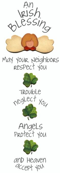 May your neighbors respect You, trouble neglect You, angels protect You and heaven accept You .(an Irish blessing) Happy St. St Paddys Day, St Patricks Day, Saint Patricks, Irish Quotes, Irish Sayings, Irish Proverbs, Irish Eyes Are Smiling, Irish Pride, Life Tips