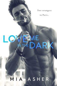 Love Me In The Dark - Mia Asher
