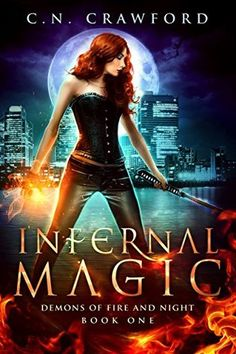 Infernal Magic (The Demons of Fire and Night #1) by C.N. Crawford