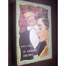 O Grande Dilema Berta Ruck 1960 Biblioteca Das Moças