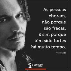 As pessoas choram... Favorite Quotes, Best Quotes, Reflection Quotes, Mr Wonderful, Janis Joplin, Sad Girl, Johnny Depp, Love Life, Sentences