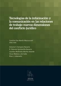 Tecnologías de la información y la comunicación en las relaciones de trabajo : nuevas dimensiones del conflicto jurídico.   Eolas, 2014.