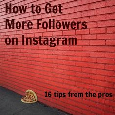 More Followers on Instagram: 16 Tips From the Pros