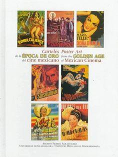 Carteles De LA Epoca De Oro Del Cine Mexicano/Poster « Library User Group