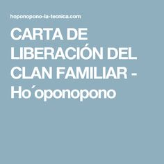 CARTA DE LIBERACIÓN DEL CLAN FAMILIAR - Ho´oponopono