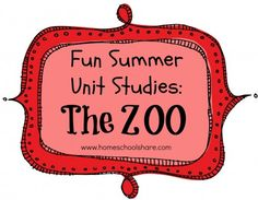 Summer Unit Study: Zoo