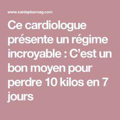 Ce cardiologue présente un régime incroyable : C'est un bon moyen pour perdre 10 kilos en 7 jours