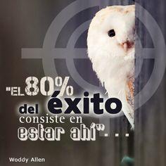 """""""El 80% del #Exito consiste en estar ahí..."""" #WoodyAllen #Citas #Frases @Candidman"""
