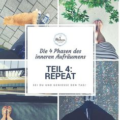 DIE 4 PHASEN DES INNEREN AUFRÄUMENS – TEIL 4: REPEAT Self Care, Letter Board, Feel Good, Depression, Coaching, Life Hacks, My Life, Mindfulness, Feelings