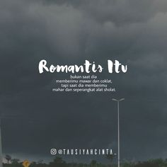 Deskripsi Romantis yang Syariat :) I like ^^ Reminder Quotes, Self Reminder, Words Quotes, Me Quotes, Islamic Inspirational Quotes, Islamic Quotes, Definition Quotes, Cinta Quotes, Romance Quotes