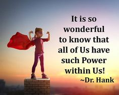 It is so wonderful to know that all of us have such power within us! Inspirational quote by Dr. Hank #qotd #positivevibesonly #onlypositivevibes #power #powerful #spirituality #happiness #joy #lawofattraction #loa #tuesday #positivevibes #positive #youth #selfaffirmation #selfesteem #confidence #quotes #quote