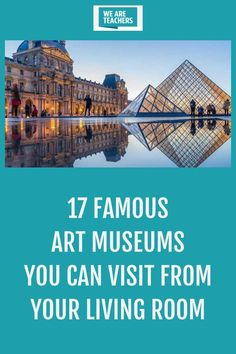 Take your students on art museum virtual field trips and tours to the Louvre, the Metropolitan Museum of Art, or any one of these historic art museums. Virtual Museum Tours, Virtual Field Trips, Galleries In London, National Gallery Of Art, Famous Art, Beautiful Buildings, Large Art, Teaching Art, British Museum
