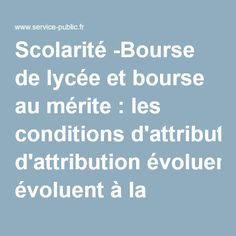 Scolarité -Bourse de lycéeet bourse au mérite:les conditions d'attribution évoluent à la rentrée 2016   service-public.fr