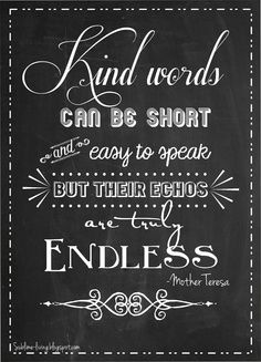 Kind words- echo is endless!