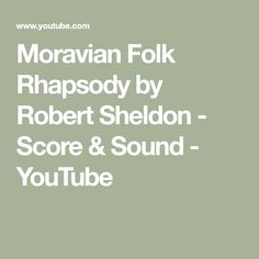 Moravian Folk Rhapsody by Robert Sheldon - Score & Sound Two Step Dance, Lilt, Folk Dance, Clarinet, Conductors, Scores, Helping People, Teaching, Youtube