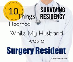 Surviving Residency: 10 Things I Learned While My Husband was a Surgery Resident | Kim Blackham, LMFT