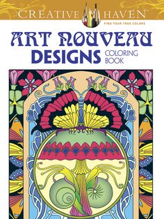 Creative Haven Art Nouveau Designs Collection Coloring Book (Birthday gift from my son.)