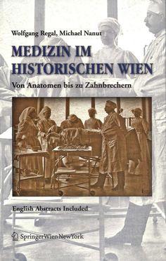 MEDIZIN IM HISTORISCHEN WIEN von Wolfgang Regal und Michael Nanut