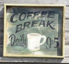 Vintage Coffee Sign, coffee break, hand painted sign, original, wooden