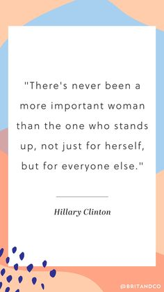 There's never been a more important woman than the one who stands up, not just for herself, but for everyone else. Love this female empowerment quote from Hillary Clinton. The Words, Best Inspirational Quotes, Best Quotes, Favorite Quotes, Woman Quotes, Life Quotes, Qoutes, Mood Quotes, Hillary Clinton Quotes