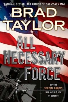 All Necessary Force   (Pike Logan, book 2)  by  Brad Taylor