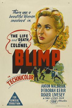 THE LIFE AND DEATH OF COLONEL BLIMP, 1943. Directed by Michael Powell and Emeric Pressburger. Starring Deborah Kerr, Roger Livesey, Anton Walbrook. Click through for Telegraph article on why Churchill attempted to ban the film.
