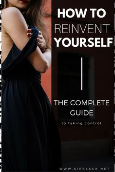 How to Reinvent Yourself: The Complete Guide